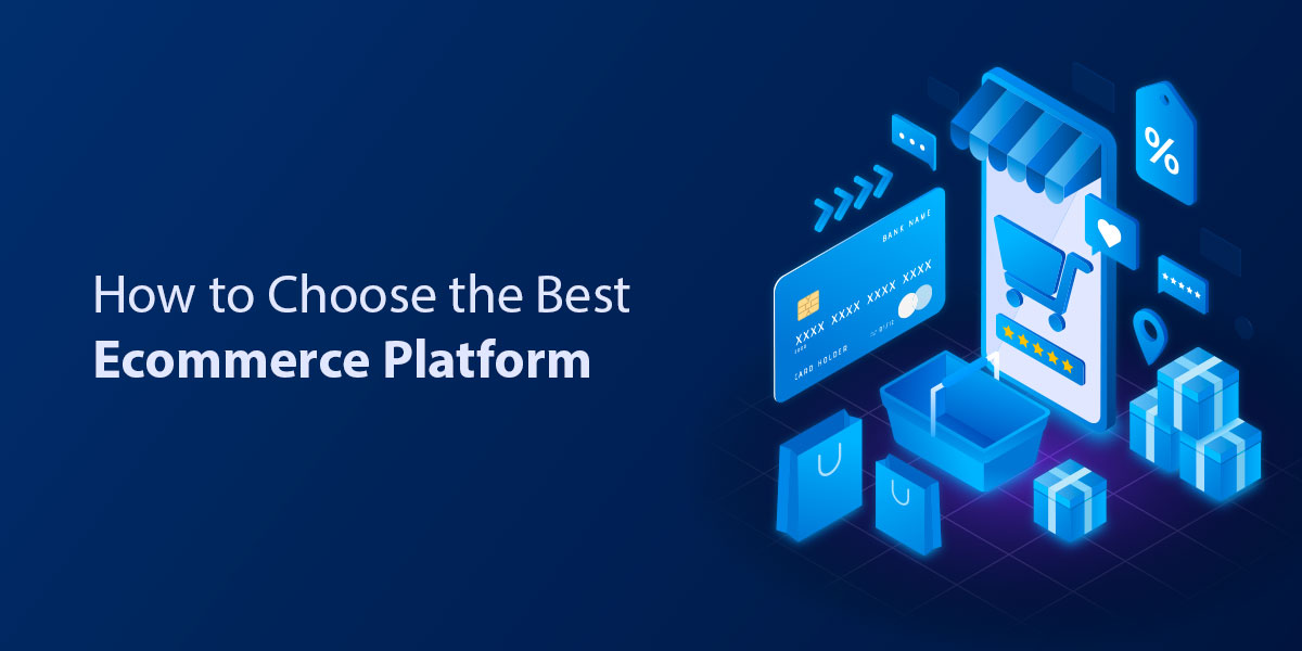How to Choose the Best Ecommerce Platform for New Online Store Owners