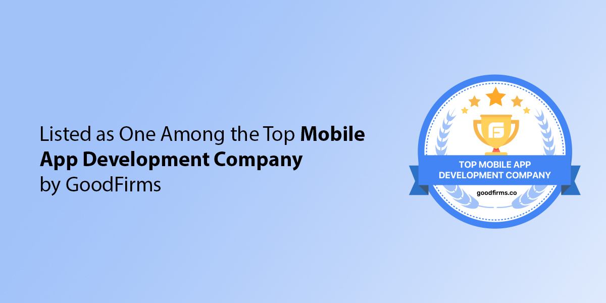 Listed as One Among the Top Mobile App Development Company by Good Firms