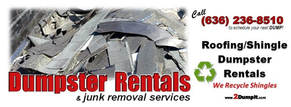 2 DUMP IT Roofing Dumpster - Shingle Recycling - St Louis MO