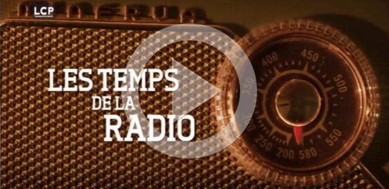 Les temps de la radio sur LCP.fr