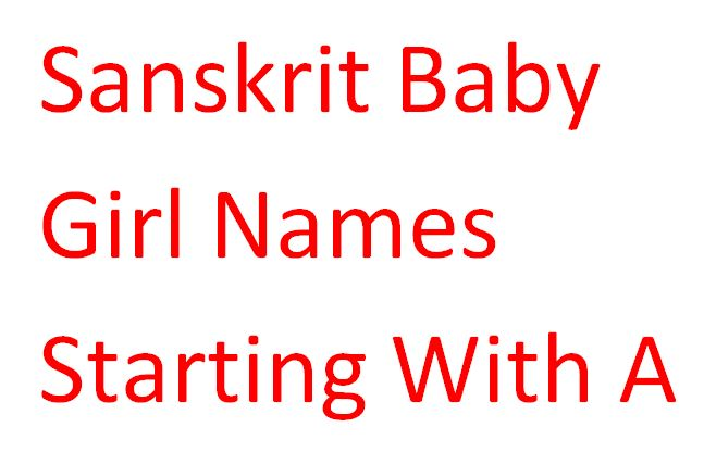 Sanskrit baby girl names starting with a |