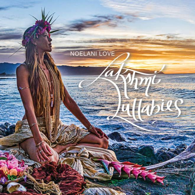 Lakshmi Lullabies by Noelani Love