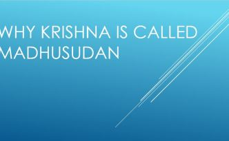 Why Krishna is called Madhusudan