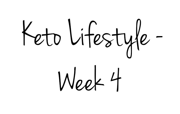 The Keto Diet – Week 4