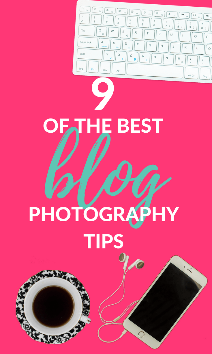 9 of the Best Blog Photography Tips
