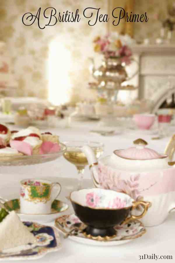 A British tea primer, including how to brew the perfect spot of tea and meal ideas at 31Daily.com.