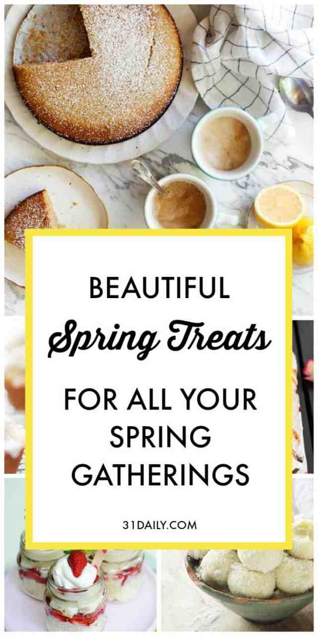 Beautiful Spring Treats to Make This Weekend | 31Daily.com