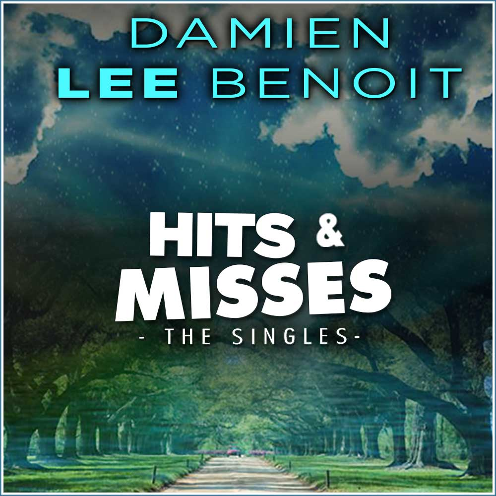 Album Cover: Damien Lee Benoit - Hits & Misses