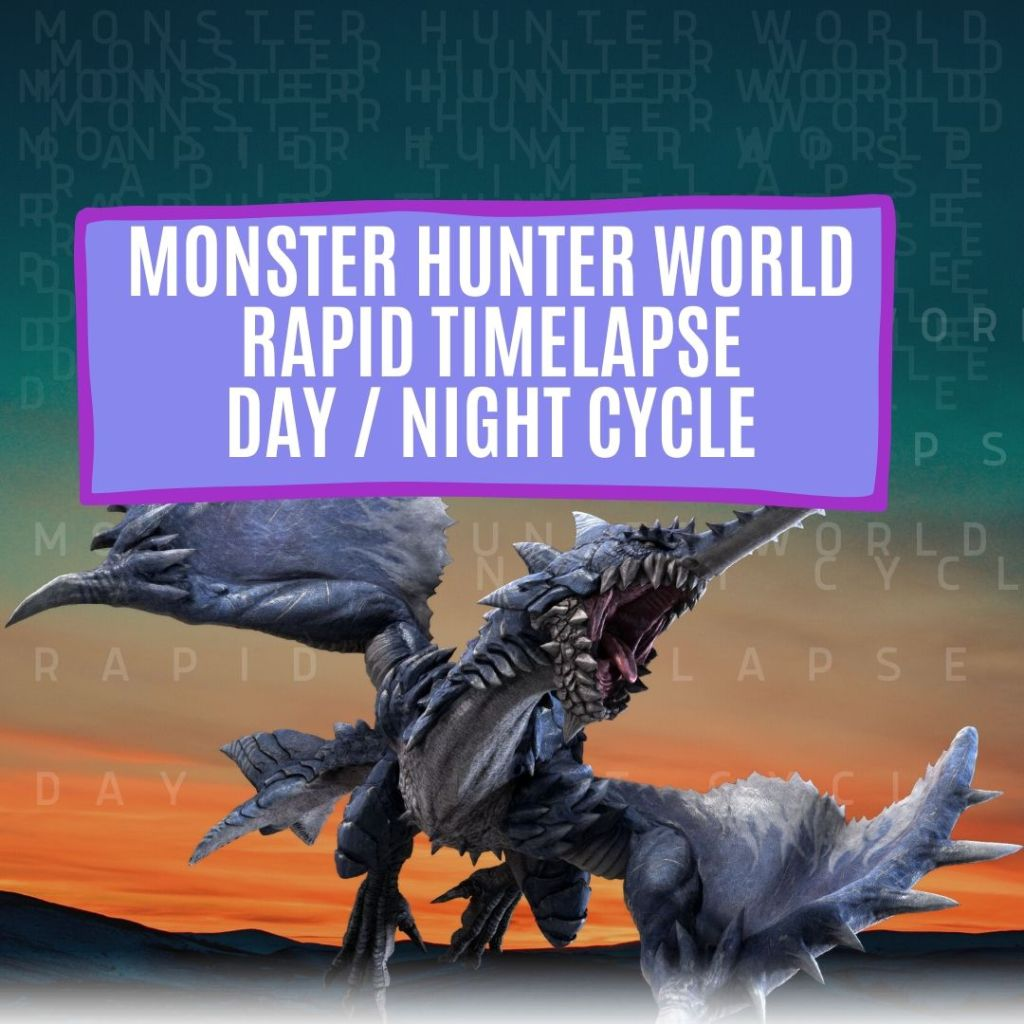 Monster Hunter World: Day and Night Cycle (Timelapse Video) 2