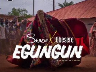 Skiibii ft Obesere Egungun Mp3 Download