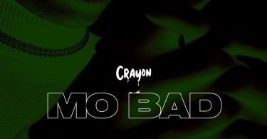 Crayon – Mo Bad Mp3