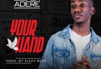 Download Joshua Adere – Your Hand mp3