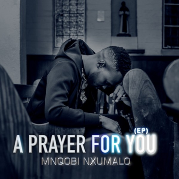 Mnqobi Nxumalo – We Give You Praise
