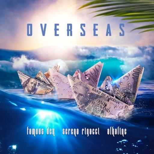Alkaline & Serena Rigacci ft. Famous Dex Overseas Mp3 Download