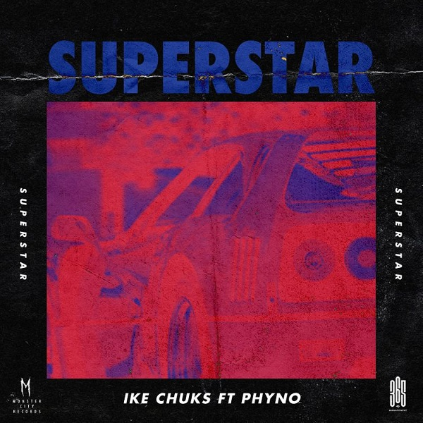Download Ike Chuks ft. Phyno – Superstar Mp3