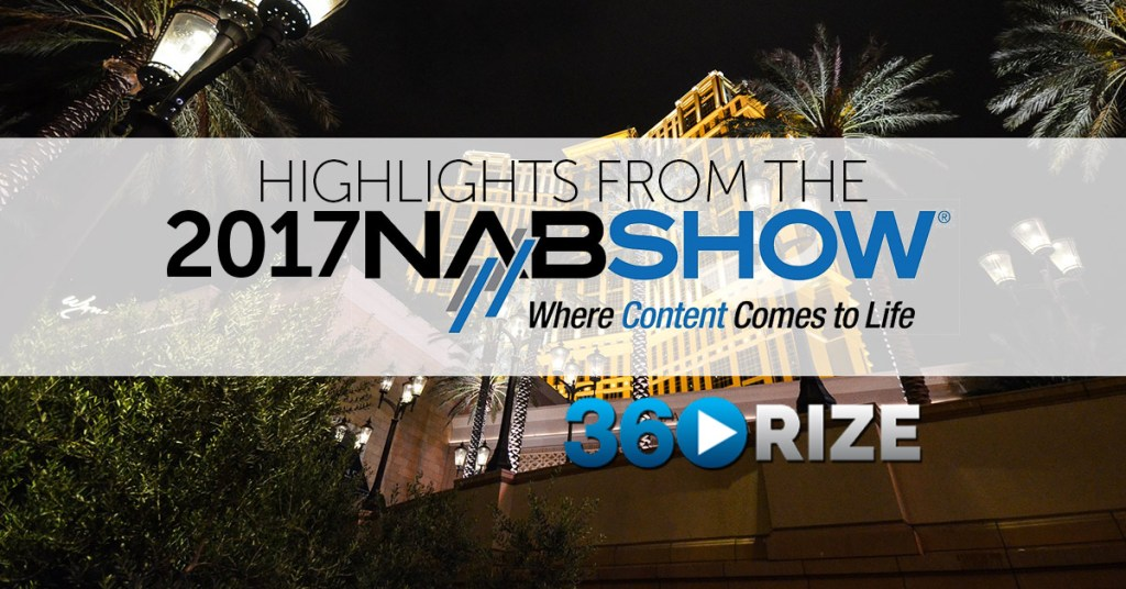 Highlights from 2017 NAB Show