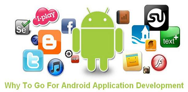 Why To Go For Android Application Development?