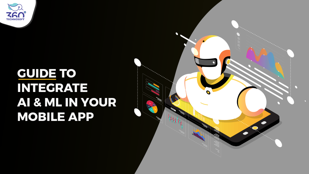 MA Comprehensive Guide to Integrate AI & ML in Your Mobile App