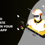 Guide to Integrate AI & ML in Your Mobile App