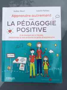 Apprendre autrement avec la Pédagogie Positive, A. Akoun et I. Pailleau
