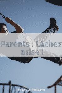 lacher-prise-bleu parents lâchez prise