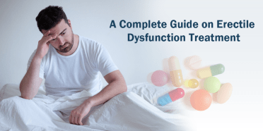 A Complete Guide on Erectile Dysfunction Treatment