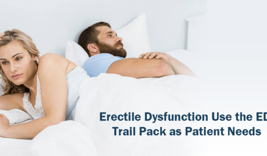 Erectile Dysfunction Use the ED Trail Pack as Patient Needs