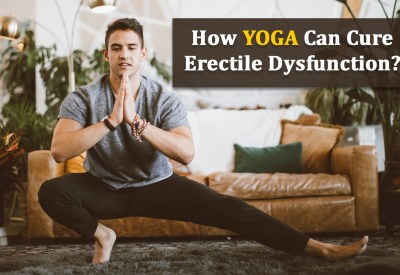 How Can YOGA Cure Erectile Dysfunction