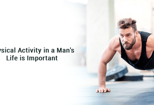 Physical Activity in a Man's Life is Important