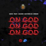 "DMW Ft Davido , Mayorkun ,Dremo -""On God"""