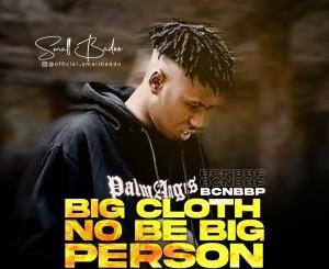 Big Cloth No Be Big Person
