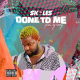 Skales – Done To Me MP3