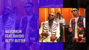 VIDEO: Mayorkun Ft. Davido – Betty Butter MP4