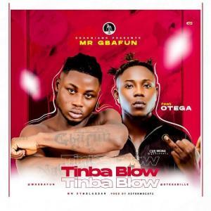 Mr Gbafun Ft. Otega – Tinba Blow MP3