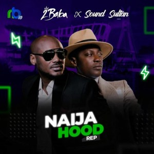 2Baba X Sound Sultan – Naija Hood Rep MP3