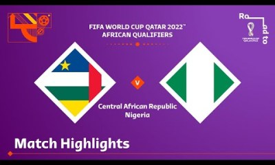 Central Africa Republic Vs Nigeria 0-2 Highlights Download