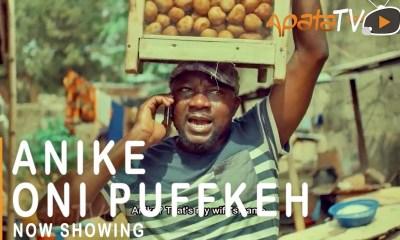 DOWNLOAD: Anike Oni Puffkeh – Yoruba Movie 2021