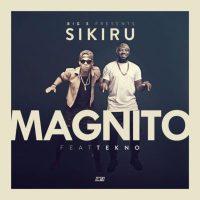 Magnito – Sikiru ft. Tekno