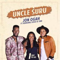 MUSIC: Jon Ogah – Uncle Suru ft. Adekunle Gold & Simi
