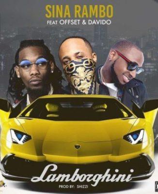 Sina Rambo – Lamborghini ft. Davido & Offset