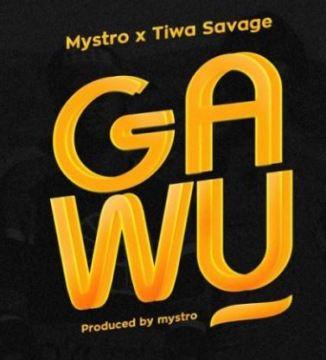 Tiwa Savage x Mystro – Gawu