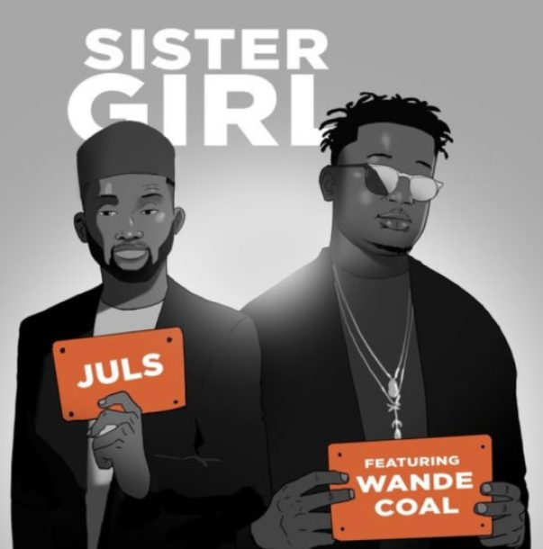 Image result for Sister girl Juls Feat Wande Coal_Mp3 Download