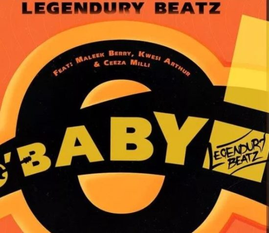 Image result for MP3: Legendury Beatz – O Baby Ft. Maleek Berry, Ceeza Milli & Kwesi Arthur