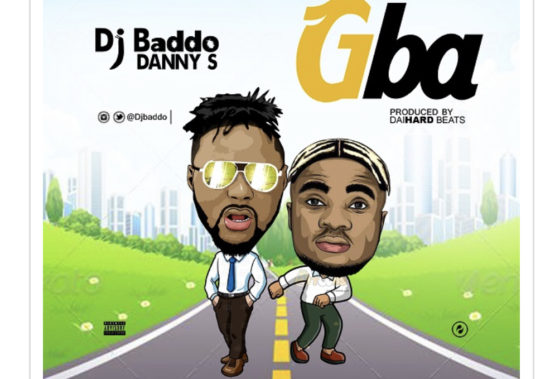 DOWNLOAD MP3: DJ BADDO – GBA FT. DANNY S