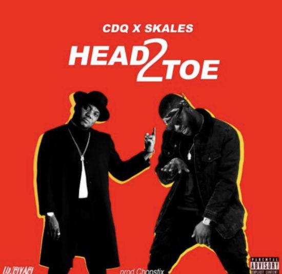 CDQ x Skales – Head2Toe (Prod. By Chopstix)