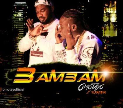 Omotayo x Slimcase - Bam Bam