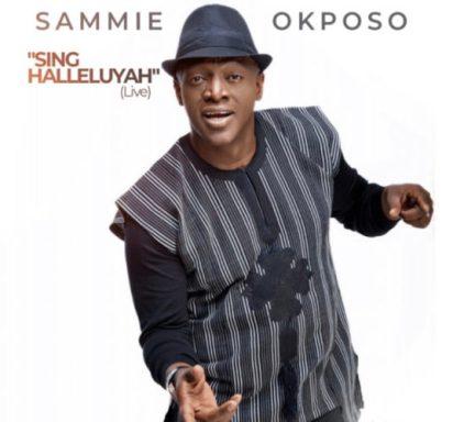 Sammie Okposo – Sing Halleluyah