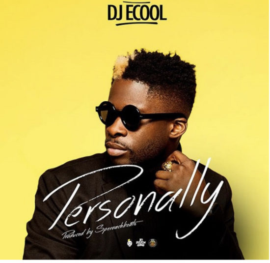 DJ Ecool – Personally (Prod. Speroach Beatz)