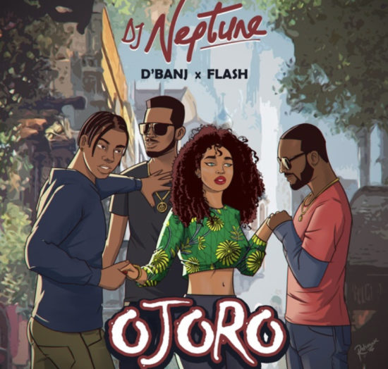 DJ Neptune – Ojoro ft. D'Banj & Flash