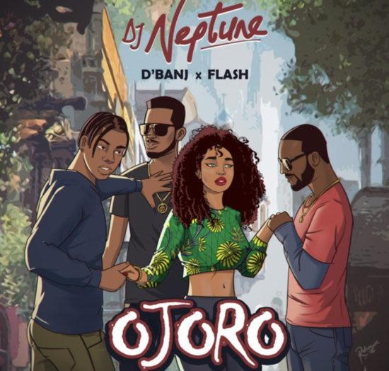 DJ Neptune – Ojoro ft. D'Banj & Flash